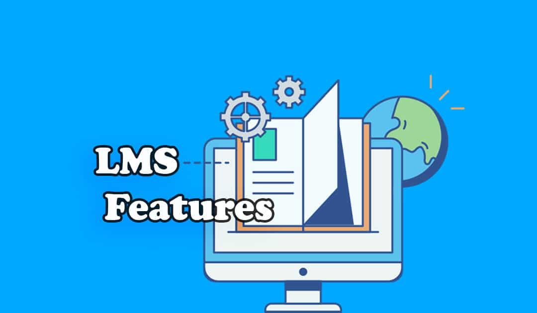 19 Essential Features of a Learning Management System